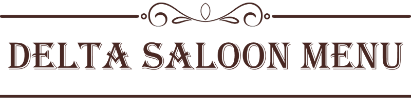 The Delta Saloon Menu